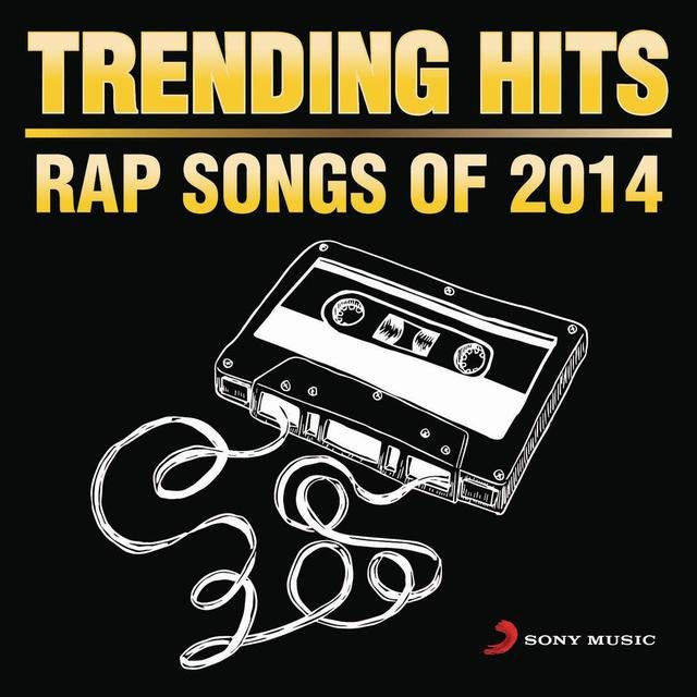 Trending Hits - Rap Songs of 2014