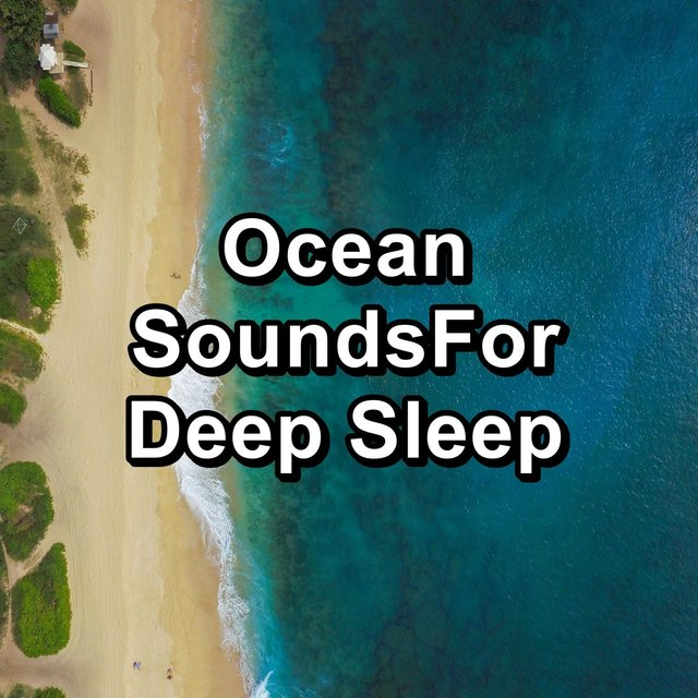 Ocean SoundsFor Deep Sleep