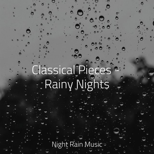 Classical Pieces - Rainy Nights