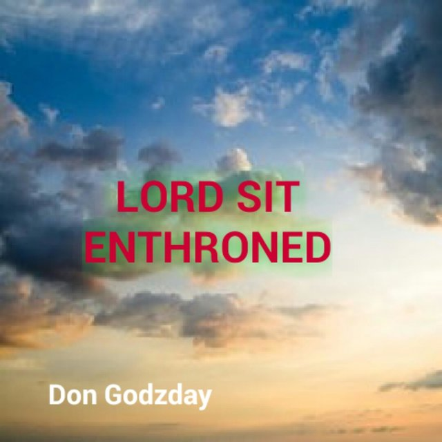 Lord Sit Enthroned