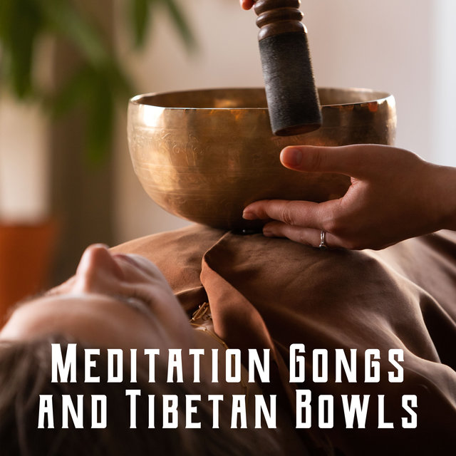 Meditation Gongs and Tibetan Bowls