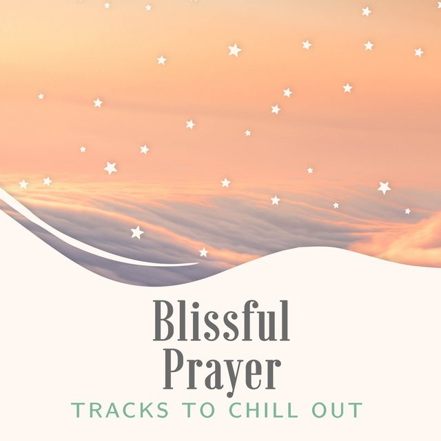 Prayer Tracks to Chill Out