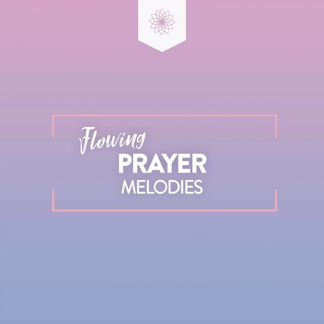 Flowing Prayer Melodies