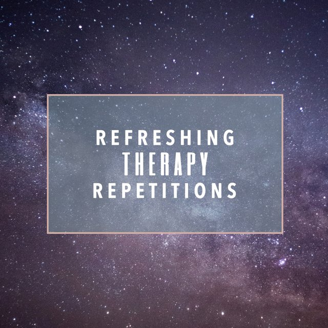 Refreshing Therapy Repetitions