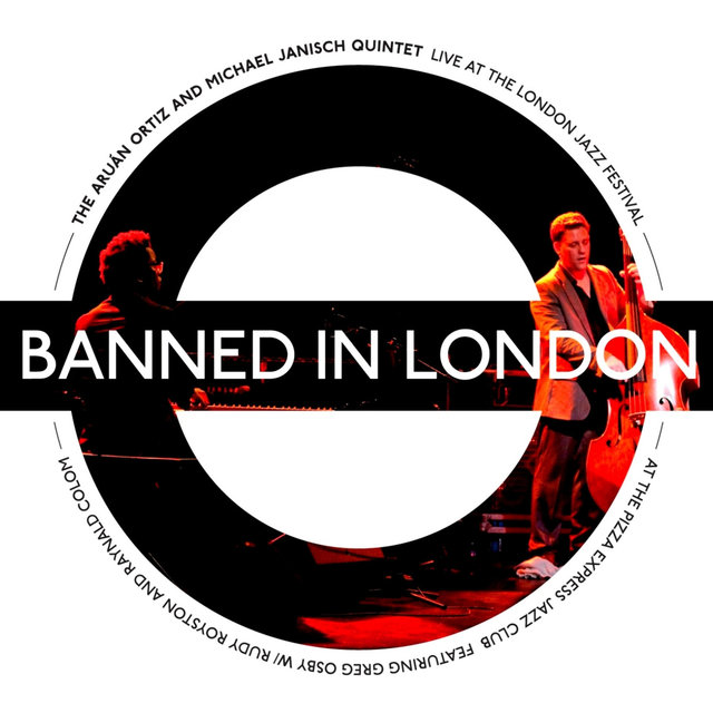 Banned in London (feat. Greg Osby, Raynald Colom & Rudy Royston) [Live at the London Jazz Festival]