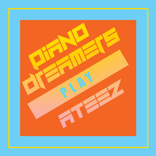 Piano Dreamers Play ATEEZ