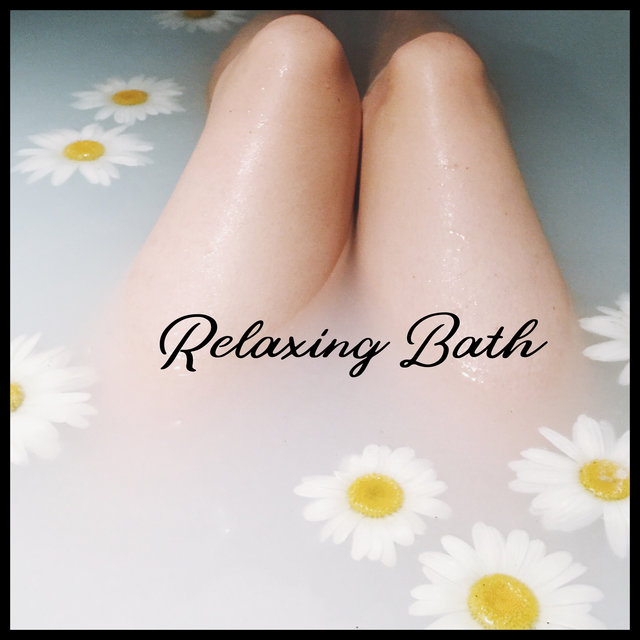 Relaxing Bath - 2021 Soft Background Music for Home Relaxing Treatments