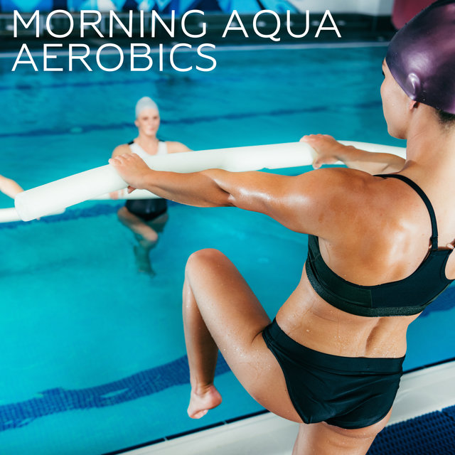 Morning Aqua Aerobics - Motivating Chillout Music, Stay Fit Even on Vacation, Gymnastics, Workout Program, Exercises Routine, Fun in the Water, Group Classes