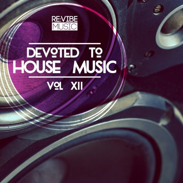 Devoted to House Music, Vol. 12