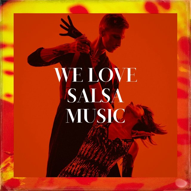We Love Salsa Music