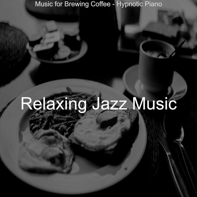 Music for Brewing Coffee - Hypnotic Piano
