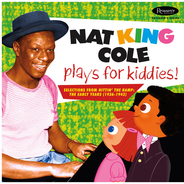 Nat King Cole Plays For Kiddies!:  Selections From
