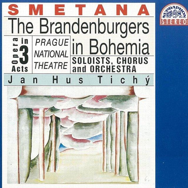 Smetana: The Brandenburgers In Bohemia. Opera In 3 Acts