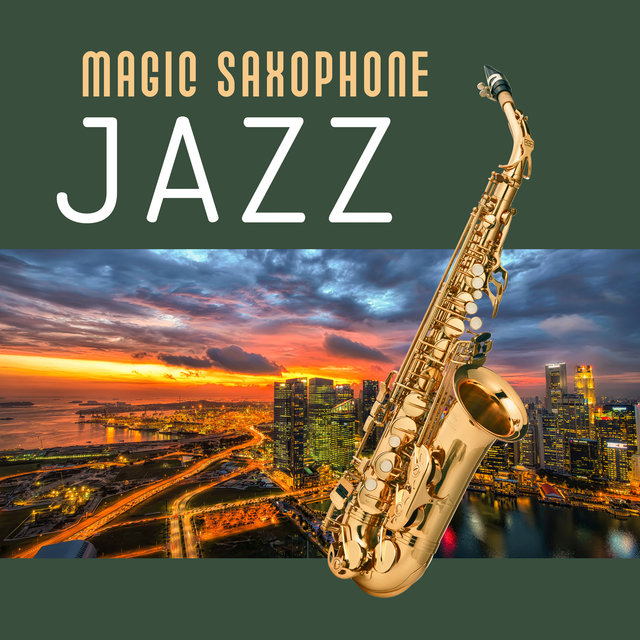 Magic Saxophone Jazz – Jazz Vibes, Elegant Jazz, Instrumental Jazz