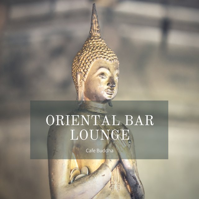 Oriental Bar Lounge - Cafe Buddha