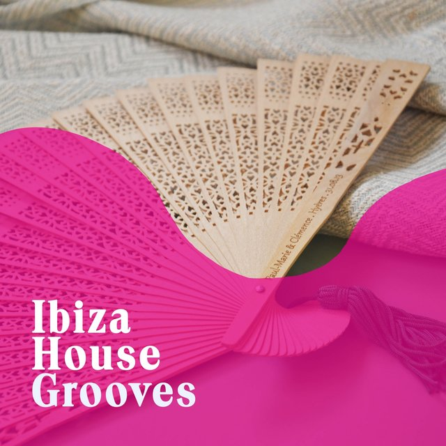 Ibiza House Grooves