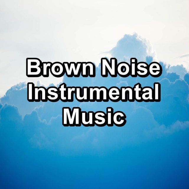 Brown Noise Instrumental Music