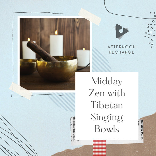 Midday Zen with Tibetan Singing Bowls