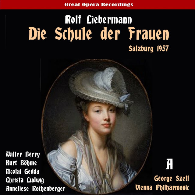 Liebermann: Die Schule der Frauen (The School for Wives), Vol. 1 [Live Salzburg Festival 1957]