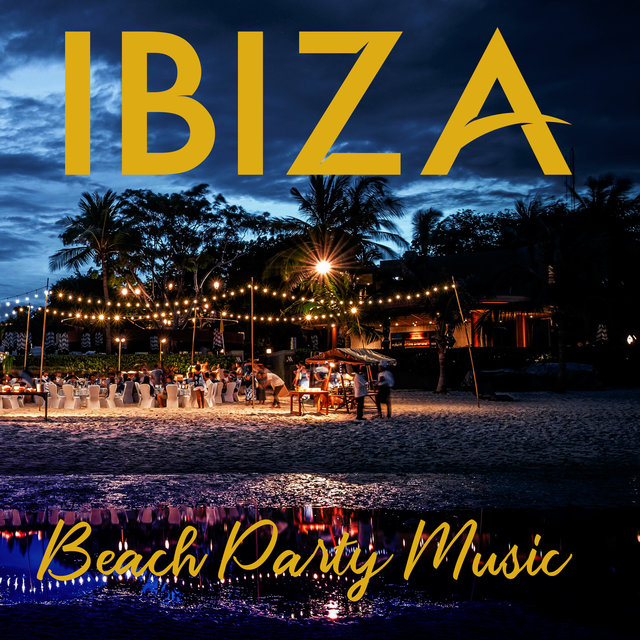 Ibiza Beach Party Music: 2019 Chillout EDM Music Set from the Best Party Island in the World