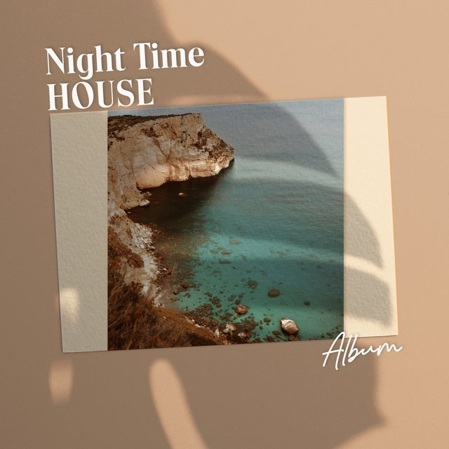 Night Time House Album