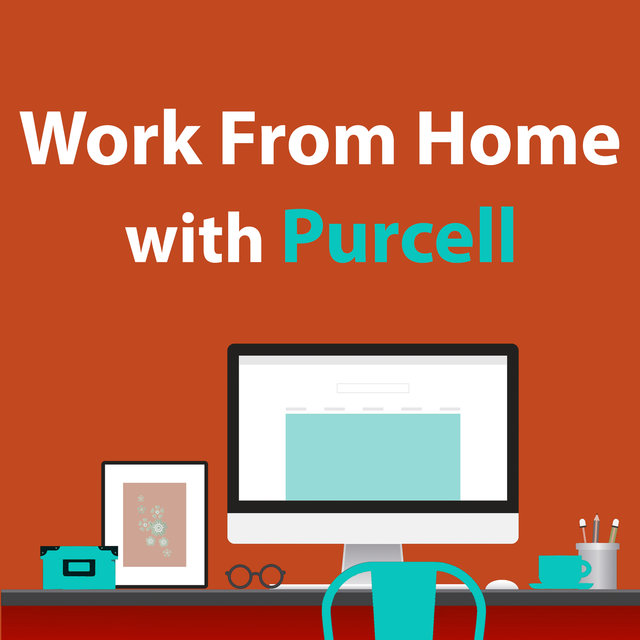 Work From Home With Purcell