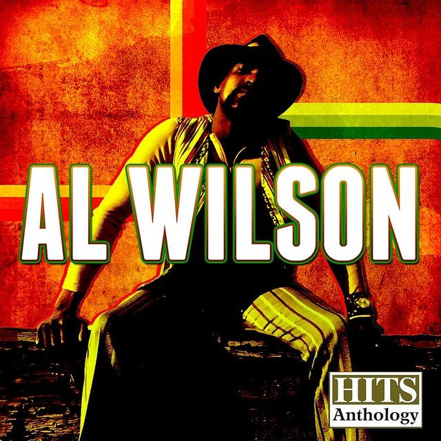 Hits Anthology: Al Wilson (Digitally Remastered)