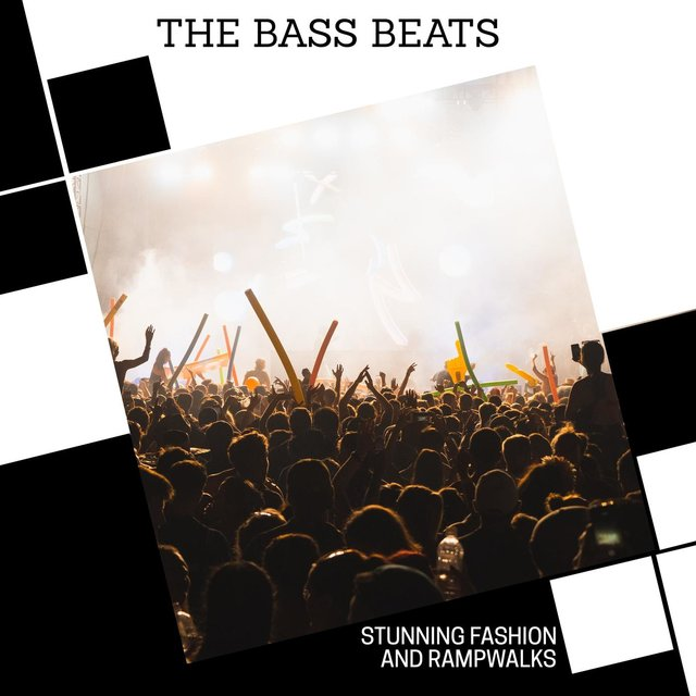The Bass Beats - Stunning Fashion And Rampwalks