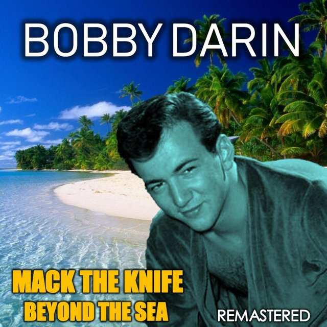 Mack the Knife & Beyond the Sea (Remastered)