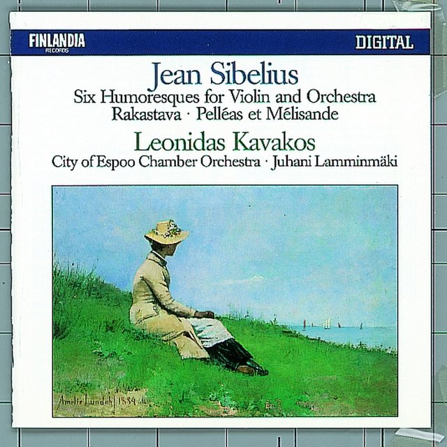 Jean Sibelius : Six Humoresques for Violin and Orchestra, Rakastava, Pelléas Et Mélisande