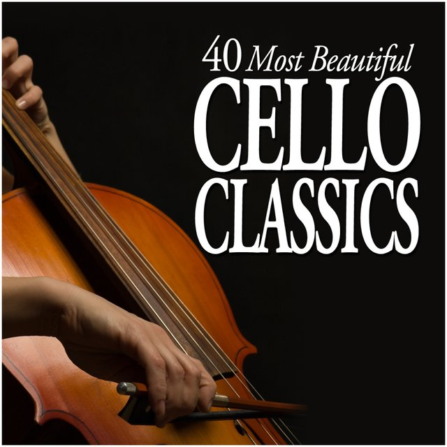 40 Most Beautiful Cello Classics