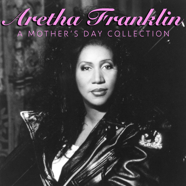 Aretha Franklin A Mother's Day Collection