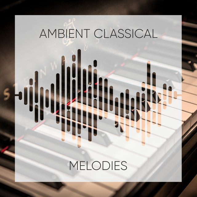 Ambient Classical Piano Melodies
