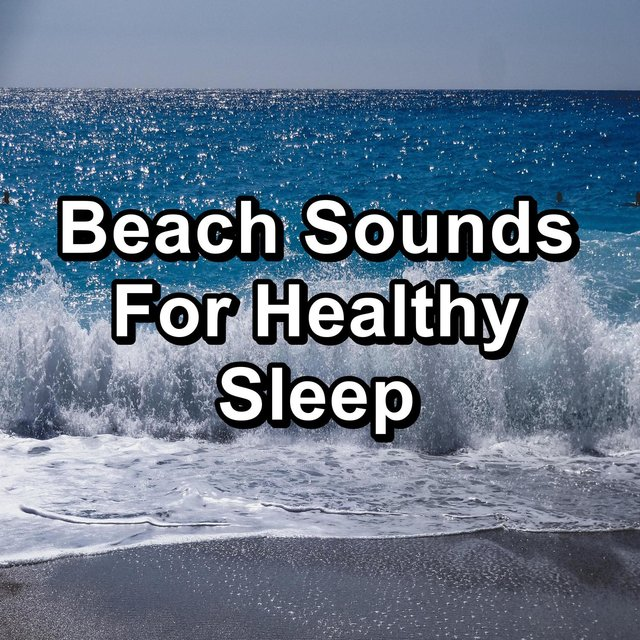 Beach Sounds For Healthy Sleep