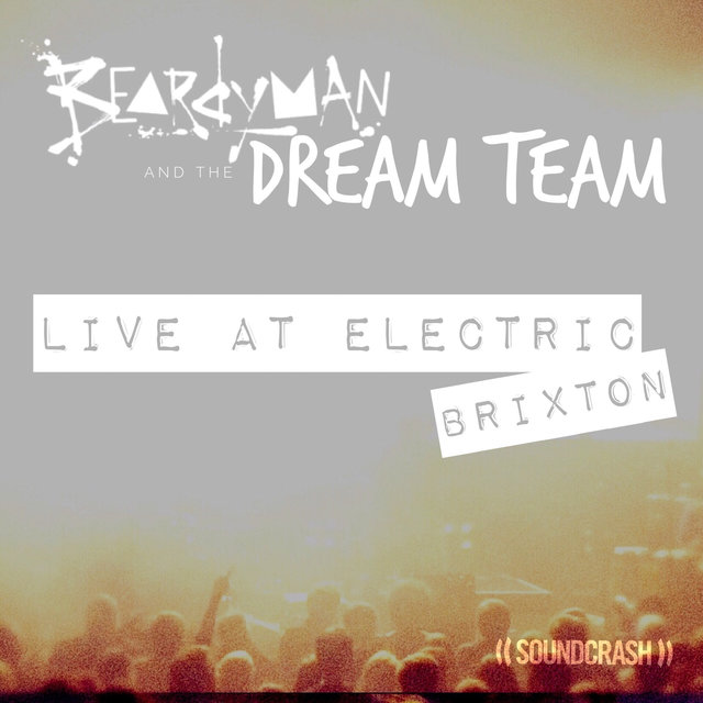 Beardyman presents The Dream Team, Live at Electric Brixton