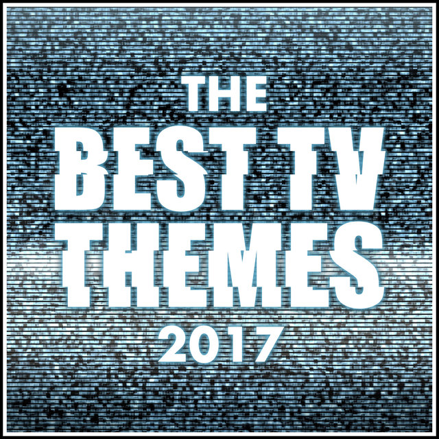 The Best T.V. Theme Tunes of 2017