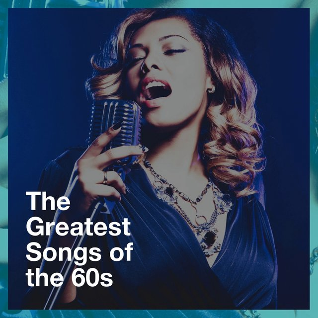 The Greatest Songs of the 60S