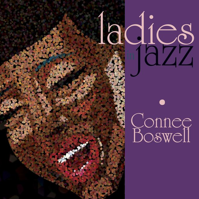 Ladies in Jazz - Connee Boswell