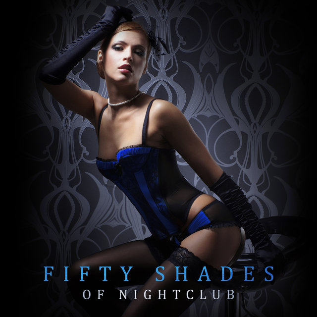 Fifty Shades of Nightclub (Perfect Background Jazz Music for Sex, Erotic Pole Dance, Woman Moans Sound Effect)