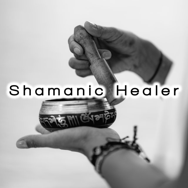 Shamanic Healer - Unique Collection of Sounds of Nature and Indian Music That Will Heal Your Nerves and Relieve You of the Stress of Everyday Life