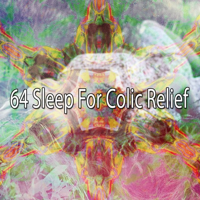 64 Sleep for Colic Relief