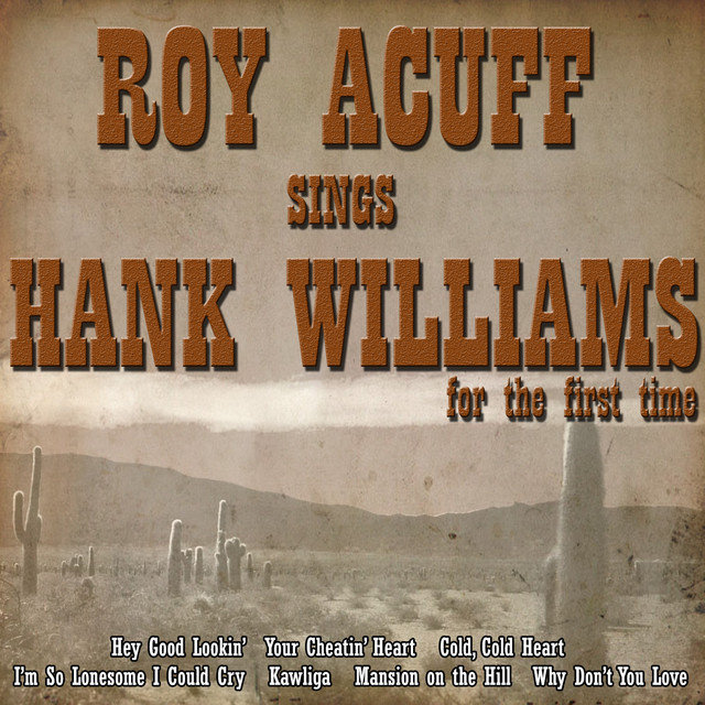 Roy Acuff Sings Hank Williams for the First Time