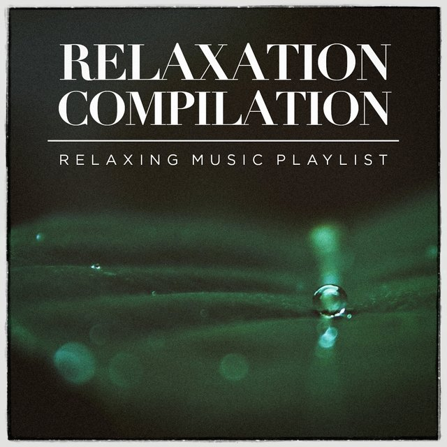 Relaxation Compilation - Relaxing Music Playlist