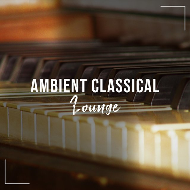 Ambient Classical Piano Lounge