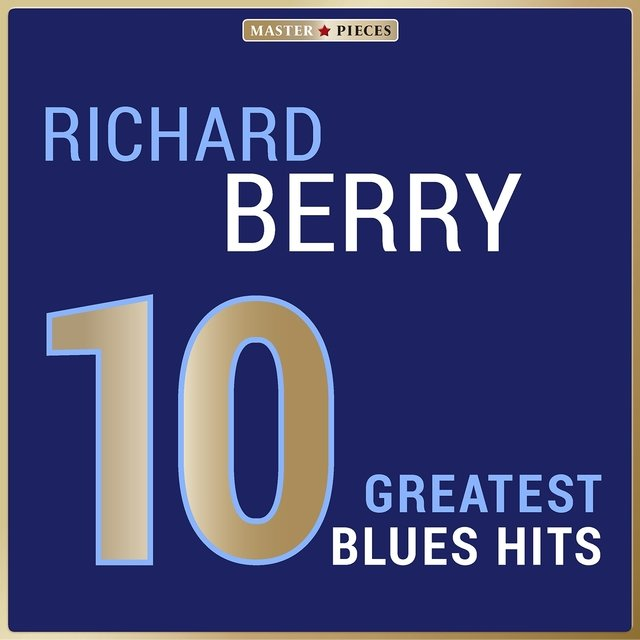 Masterpieces Presents Richard Berry: 10 Greatest Blues Hits