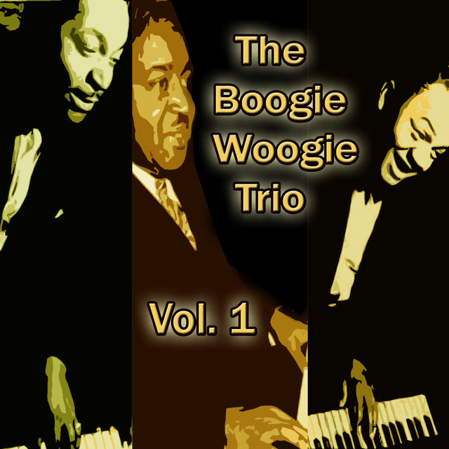 The Boogie Woogie Trio, Vol. 1