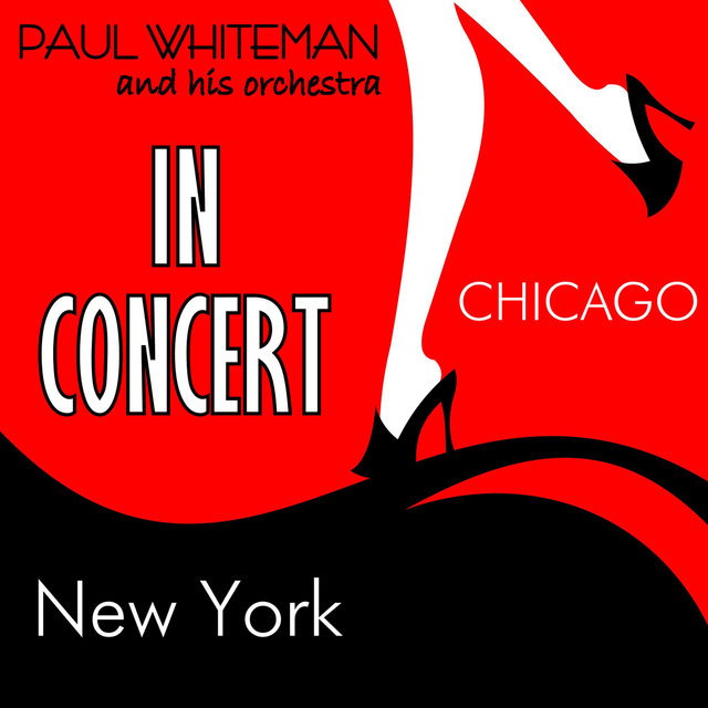 Paul Whiteman & His Orchestra in Concert