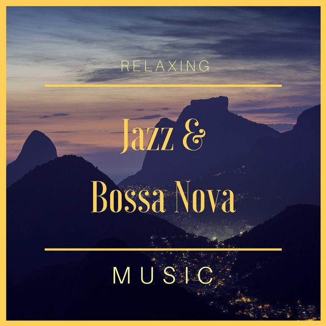 Relaxing Jazz & Bossa Nova Music - Brasil Jazzy Lounge Latino Collection 2018