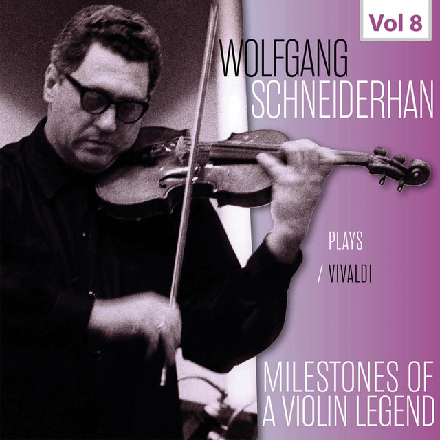 Milestones of a Violin Legend: Wolfgang Schneiderhan, Vol. 8