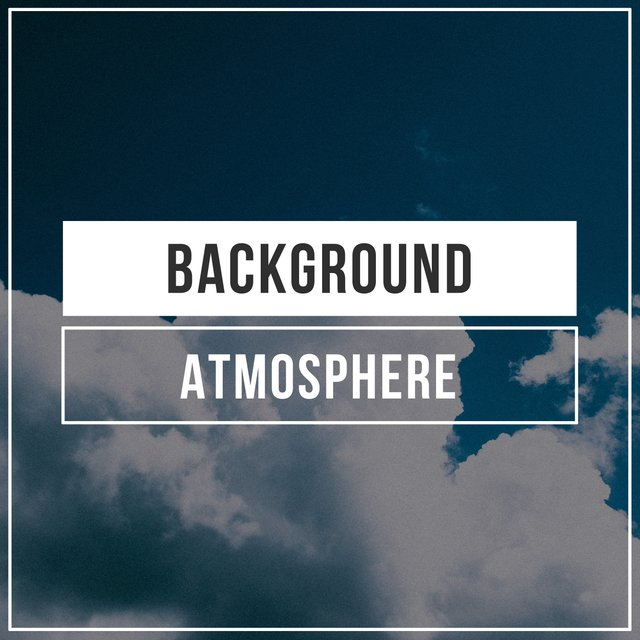# 1 Album: Background Atmosphere